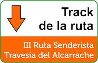 "Track III Ruta Senderista ""Travesía del Alcarrache"""